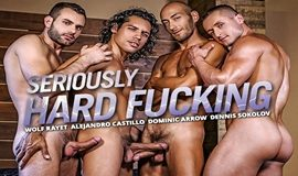 Seriously Hard Fucking - Dominic Arrow, Alejandro Castillo, Dennis Sokolov & Wolf Rayet
